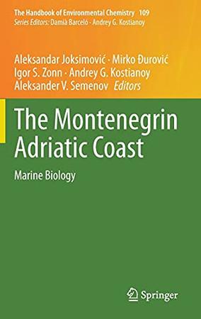 The Montenegrin Adriatic Coast: Marine Biology (The Handbook Of Environmental Chemistry, 109)