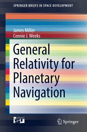 General Relativity For Planetary Navigation (Springerbriefs In Space Development)