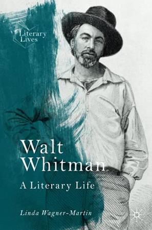 Walt Whitman: A Literary Life (Literary Lives)