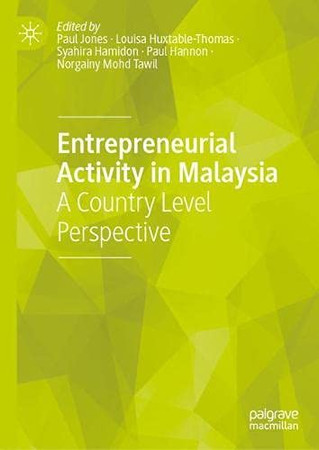 Entrepreneurial Activity In Malaysia: A Country Level Perspective