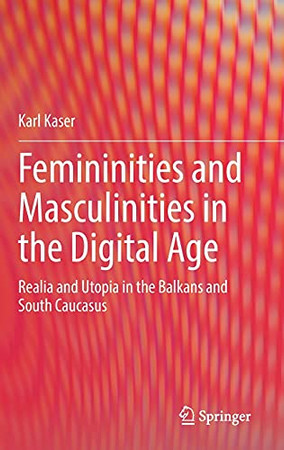 Femininities And Masculinities In The Digital Age: Realia And Utopia In The Balkans And South Caucasus