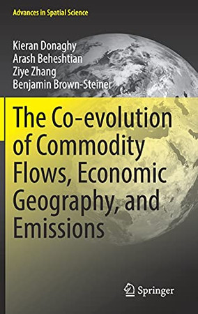 The Co-Evolution Of Commodity Flows, Economic Geography, And Emissions (Advances In Spatial Science)