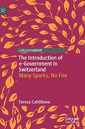 The Introduction Of E-Government In Switzerland: Many Sparks, No Fire