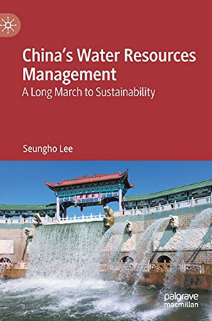 China'S Water Resources Management: A Long March To Sustainability