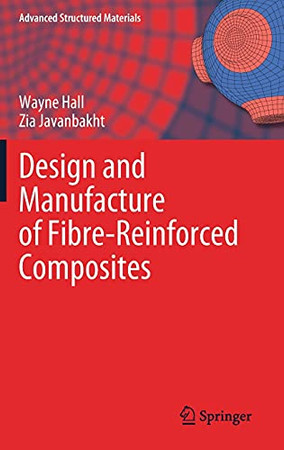 Design And Manufacture Of Fibre-Reinforced Composites (Advanced Structured Materials, 158)