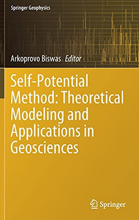 Self-Potential Method: Theoretical Modeling And Applications In Geosciences (Springer Geophysics)