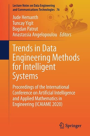 Trends In Data Engineering Methods For Intelligent Systems: Proceedings Of The International Conference On Artificial Intelligence And Applied ... And Communications Technologies, 76)