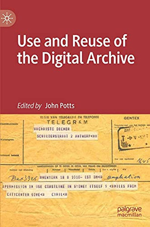 Use And Reuse Of The Digital Archive