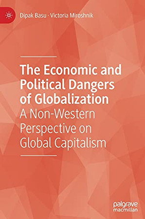 The Economic And Political Dangers Of Globalization: A Non-Western Perspective On Global Capitalism