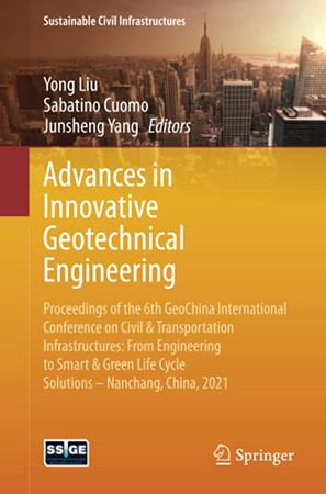 Advances In Innovative Geotechnical Engineering (Sustainable Civil Infrastructures)