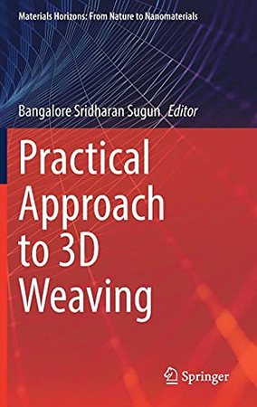 Practical Approach To 3D Weaving (Materials Horizons: From Nature To Nanomaterials)
