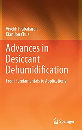 Advances In Desiccant Dehumidification: From Fundamentals To Applications