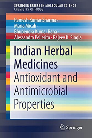 Indian Herbal Medicines: Antioxidant And Antimicrobial Properties (Springerbriefs In Molecular Science)