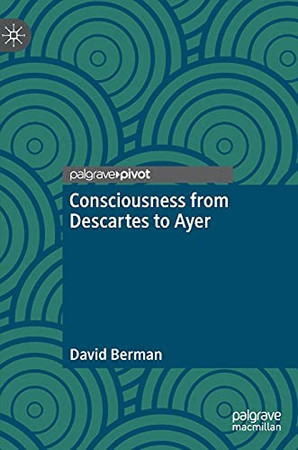 Consciousness From Descartes To Ayer