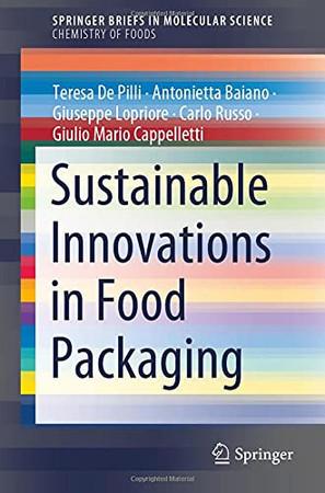 Sustainable Innovations In Food Packaging (Springerbriefs In Molecular Science)