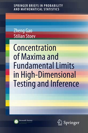 Concentration Of Maxima And Fundamental Limits In High-Dimensional Testing And Inference (Springerbriefs In Probability And Mathematical Statistics)