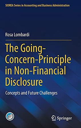 The Going-Concern-Principle In Non-Financial Disclosure: Concepts And Future Challenges (Sidrea Series In Accounting And Business Administration)