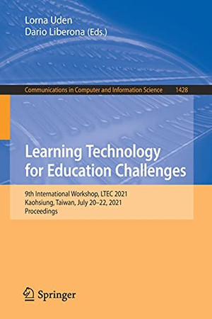 Learning Technology For Education Challenges: 9Th International Workshop, Ltec 2021, Kaohsiung, Taiwan, July 20-22, 2021, Proceedings (Communications In Computer And Information Science, 1428)