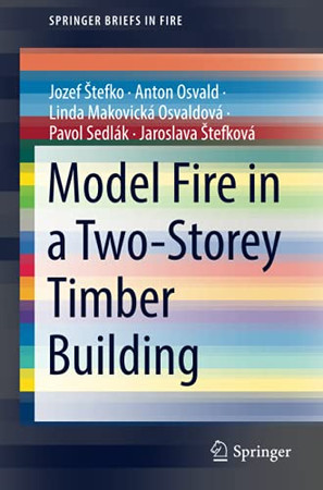 Model Fire In A Two-Storey Timber Building (Springerbriefs In Fire)