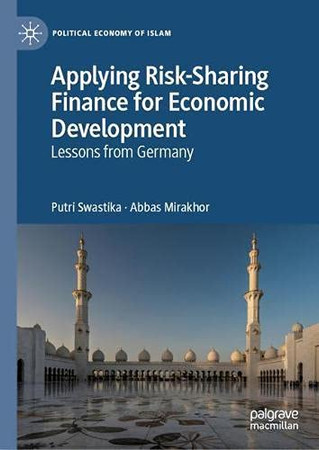 Applying Risk-Sharing Finance For Economic Development: Lessons From Germany (Political Economy Of Islam)