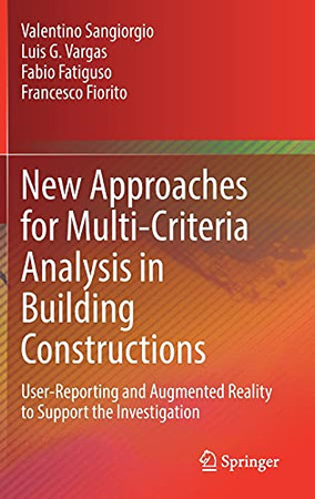 New Approaches For Multi-Criteria Analysis In Building Constructions: User-Reporting And Augmented Reality To Support The Investigation
