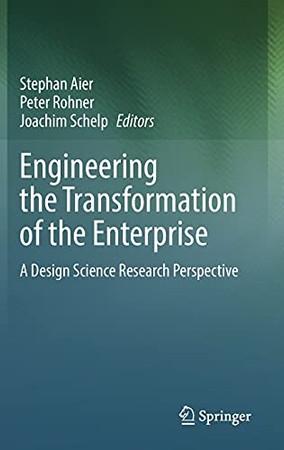 Engineering The Transformation Of The Enterprise: A Design Science Research Perspective