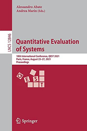 Quantitative Evaluation Of Systems: 18Th International Conference, Qest 2021, Paris, France, August 23–27, 2021, Proceedings (Lecture Notes In Computer Science, 12846)