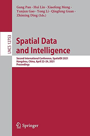 Spatial Data And Intelligence: Second International Conference, Spatialdi 2021, Hangzhou, China, April 22–24, 2021, Proceedings (Lecture Notes In Computer Science, 12753)