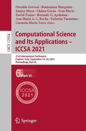 Computational Science And Its Applications – Iccsa 2021: 21St International Conference, Cagliari, Italy, September 13–16, 2021, Proceedings, Part Vi (Lecture Notes In Computer Science, 12954)