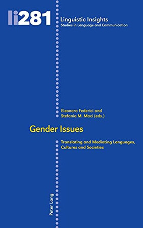 Gender Issues: Translating And Mediating Languages, Cultures And Societies (Linguistic Insights)