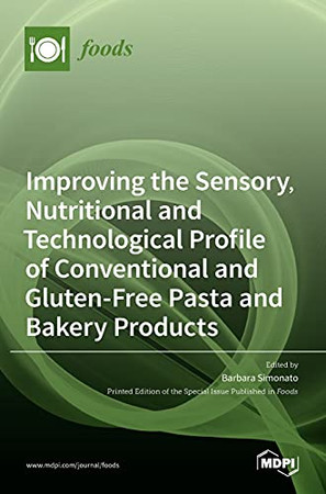 Improving The Sensory, Nutritional And Technological Profile Of Conventional And Gluten-Free Pasta And Bakery Products