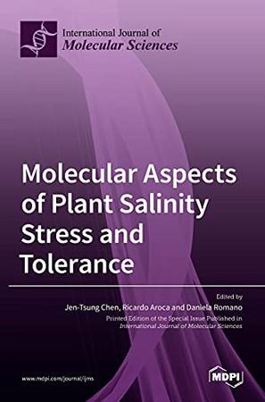 Molecular Aspects Of Plant Salinity Stress And Tolerance