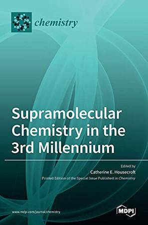 Supramolecular Chemistry In The 3Rd Millennium