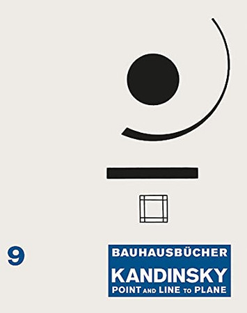 Wassily Kandinsky: Point And Line To Plane: Bauhausbücher 9 - 9783037786628