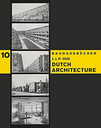J.J.P. Oud: Dutch Architecture: Bauhausbücher 10 - 9783037786635