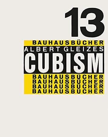 Albert Gleizes: Cubism: Bauhausbücher 13