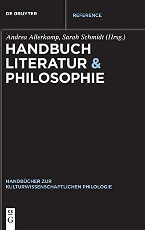 Handbuch Literatur & Philosophie (Handbücher Zur Kulturwissenschaftlichen Philologie) (German Edition)