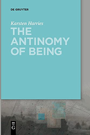 The Antinomy Of Being