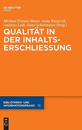Qualität In Der Inhaltserschließung (Bibliotheks- Und Informationspraxis) (German Edition)