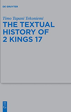 A Textual History Of 2 Kings: Compiled In Light Of The Old Latin (Beihefte Zur Zeitschrift Für Die Alttestamentliche Wissensch)