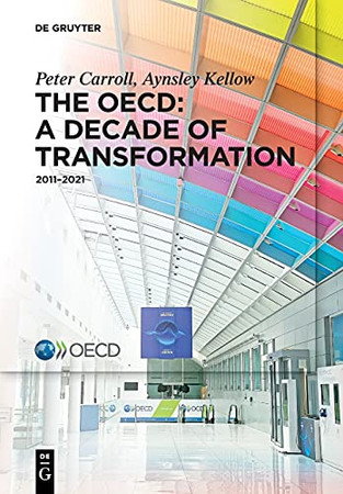The Oecd From 2011 To 2021: A Decade Of Transformation