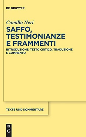 Saffo Testimonianze E Frammenti: Introduzione, Testo Critico, Traduzione E Commento (Texte Und Kommentare) (Italian Edition)