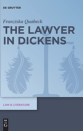 The Lawyer In Dickens (Law & Literature)