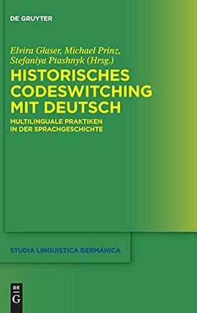 Historisches Codeswitching Mit Deutsch: Multilinguale Praktiken In Der Sprachgeschichte (Studia Linguistica Germanica) (German Edition)