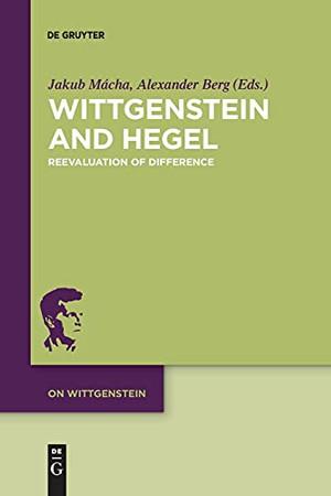 Wittgenstein And Hegel: Reevaluation Of Difference (On Wittgenstein)