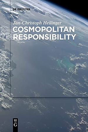 Cosmopolitan Responsibility: Global Injustice, Relational Equality, And Individual Agency
