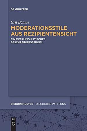 Moderationsstile Aus Rezipientensicht: Ein Metalinguistisches Beschreibungsprofil (Diskursmuster / Discourse Patterns) (German Edition)