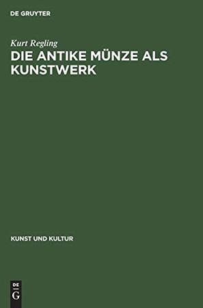 Die Antike Münze Als Kunstwerk (Kunst Und Kultur, 5) (German Edition)
