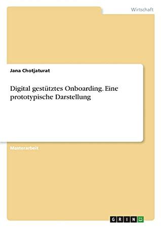 Digital Gestütztes Onboarding. Eine Prototypische Darstellung (German Edition)