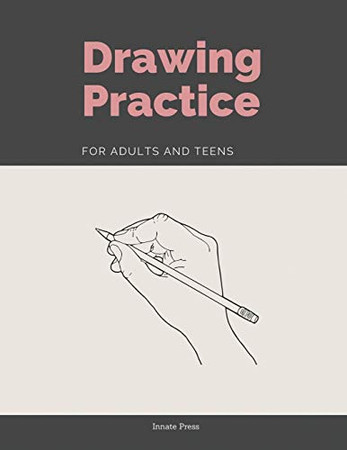 Drawing Practice for Adults and Teens